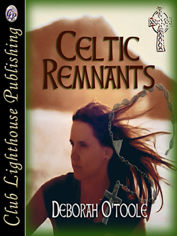 """Celtic Remnants"" by Deborah O'Toole is a novel of enduring love and betrayal set in the political turbulence of Ireland, glamour of London and the wilds of Scotland."