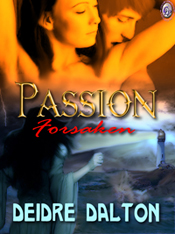 """Passion Forsaken"" by Deborah O'Toole writing as Deidre Dalton"
