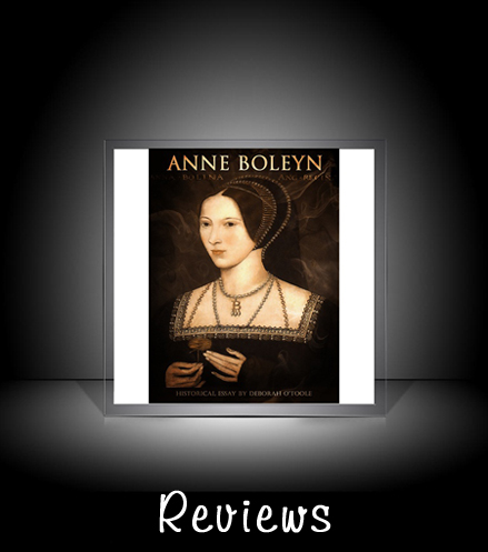"Reviews: ""Anne Boleyn"" by Deborah O'Toole"