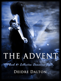 """The Advent"" by Deborah O'Toole writing as Deidre Dalton"