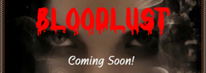 "In the Works: ""Bloodlust"" by Deborah O'Toole writing as Deidre Dalton. COMING SOON!"
