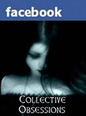 The Collective Obsessions Saga @ Facebook