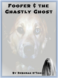 "Read ""Foofer & the Ghastly Ghost"" by Deborah O'Toole"