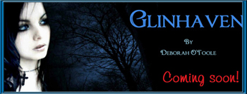 "In the Works: ""Glinhaven"" by Deborah O'Toole. COMING SOON!"