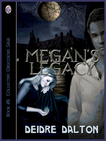 """Megan's Legacy"" by Deborah O'Toole writing as Deidre Dalton"