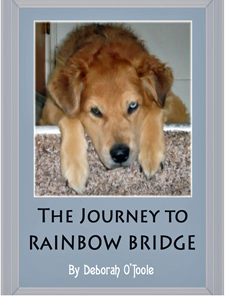 """The Journey to Rainbow Bridge"" by Deborah O'Toole"