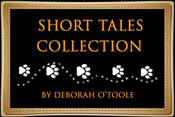 Short Tales Collection by Deborah O'Toole