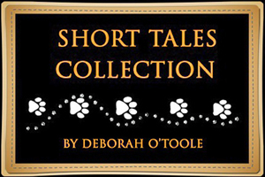 The Short Tales Collection by Deborah O'Toole